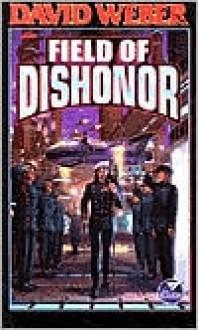 Field of Dishonor (Honor Harrington Series #4) -