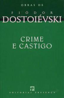 Crime e Castigo - Fyodor Dostoyevsky, Nina Guerra, Filipe Guerra