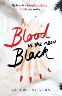 Blood Is The New Black - Valerie Stivers