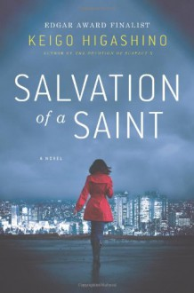 Salvation of a Saint - Keigo Higashino,Alexander O. Smith