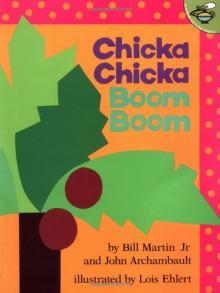 Chicka Chicka Boom Boom - Bill Martin Jr.,John Archambault,Lois Ehlert