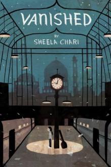 Vanished - Sheela Chari