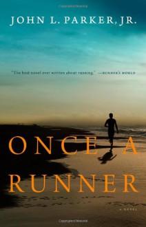 Once a Runner - John L. Parker Jr.