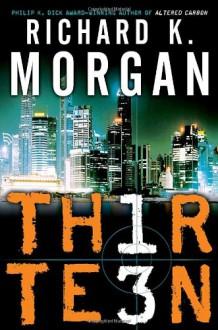Thirteen - Richard K. Morgan, Simon Vance