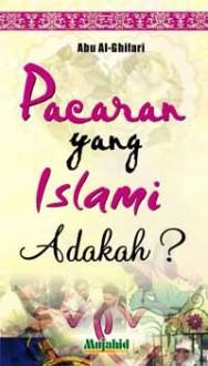 Pacaran yang Islami Adakah? - Abu Al-Ghifari
