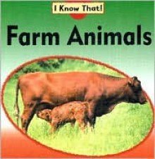 Farm Animals (I Know That!) - Claire Llewellyn