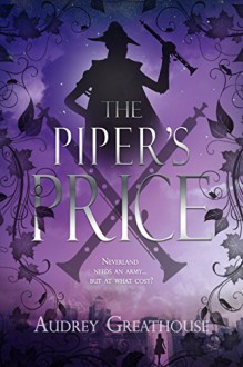 The Piper's Price (The Neverland Wars Book 2) - Audrey Greathouse
