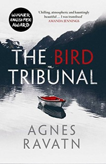 The Bird Tribunal - Rosie Hedger, Agnes Ravatn