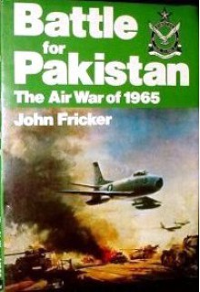 Battle For Pakistan: The Air War of 1965 - John Fricker