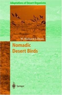 Nomadic Desert Birds (Adaptations of Desert Organisms) - W. Richard J. Dean
