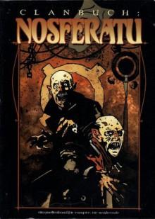 Clanbuch: Nosferatu (Vampire: Die Maskerade) - Brian Campbell, Oliver Hoffmann