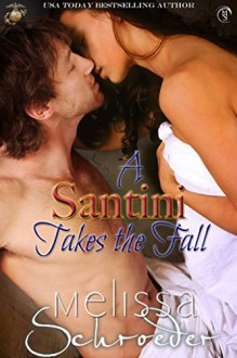 A Santini Takes the Fall (The Santinis Book 9) - Melissa Schroeder