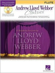 Andrew Lloyd Webber Classics: Flute [With CD (Audio)] - Andrew Webber