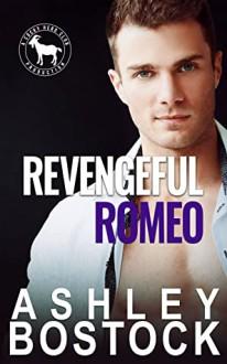 Revengeful Romeo (Cocky Hero Club) - Ashley Bostock