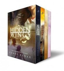Hidden Wings Box Set - Books 1-4 with BONUS Novella: Hidden Wings Series Collection - Cameo Renae