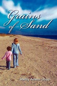Grains of Sand - Shelby Lloyd