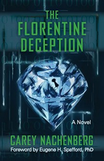 The Florentine Deception: A Novel - Carey Nachenberg,Eugene H Spafford PhD