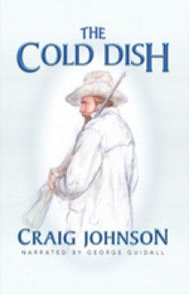 The Cold Dish (Walt Longmire) - Craig Johnson, George Guidall