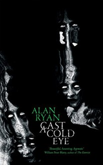 Cast a Cold Eye - Alan Ryan