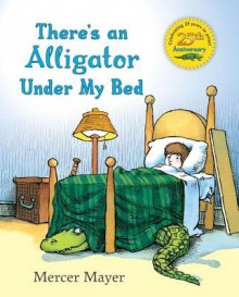 There's an Alligator Under My Bed[THERES AN ALLIGATOR UNDER][Hardcover] - MercerMayer