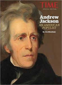 TIME Andrew Jackson: An American Populist - Jon Meacham, The Editors of TIME
