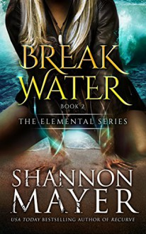 Breakwater (The Elemental Series Book 2) - Shannon Mayer