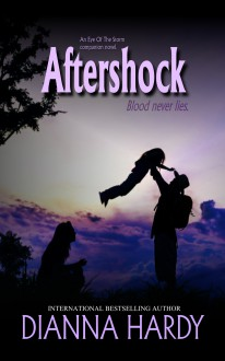 Aftershock: an Eye of the Storm Companion Novel (Blood Never Lies) - Dianna Hardy
