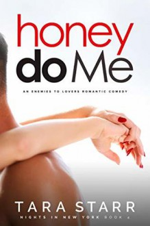 Honey Do Me (Nights In New York, #4) - Tara Starr