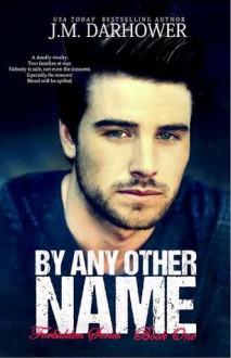 By Any Other Name - J.M. Darhower