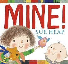 Mine! - Sue Heap, Sue Heap