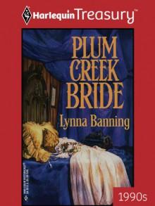 Plum Creek Bride - Lynna Banning