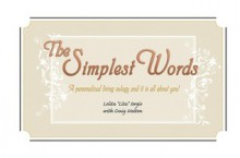 Simplest Words: A Personalized Living Eulogy and it is all about You - Lolita Sergio