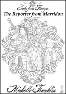 Tales from Frewyn: The Reporter from Marridon - Michelle Franklin