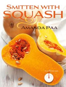 Smitten with Squash - Amanda Paa