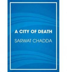 [ { THE CITY OF DEATH - STREET SMART } ] by Chadda, Sarwat (AUTHOR) Nov-12-2013 [ Compact Disc ] - Sarwat Chadda