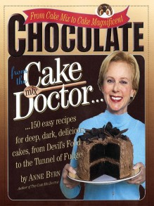 Chocolate from the Cake Mix Doctor - Anne Byrn