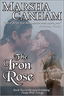 The Iron Rose (Pirate Wolf series Book 2) - Marsha Canham
