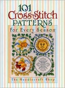 101 Cross-Stitch Patterns for Every Season - Needlecraft Shop