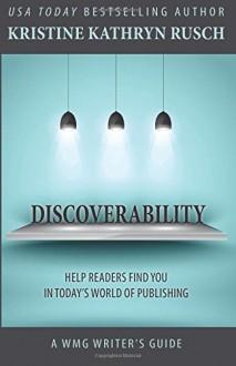 Discoverability (WMG Writer's Guide) (Volume 7) - Kristine Kathryn Rusch