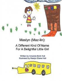 Maslyn: A Different Kind of Name for a Delightful Little Girl - Amanda Brink Hull