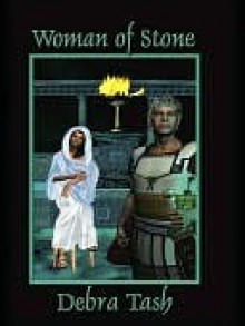 Woman of Stone - Debra Tash