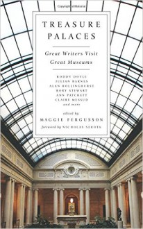 Treasure Palaces: Great Writers Discover Some of the World's Greatest Museums - The Economist