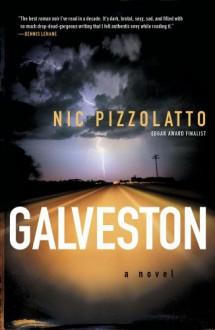 Galveston: A Novel - Nic Pizzolatto