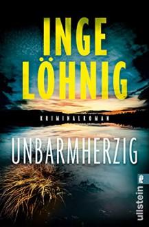 Unbarmherzig - Inge Löhnig