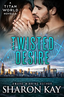 Twisted Desire - Sharon Kay