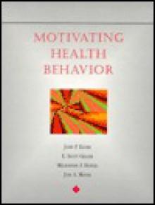Motivating Health Behavior - John P. Elder, E. Scott Geller