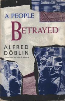 A People Betrayed (November 1918, #2) - Alfred Döblin, John E. Woods