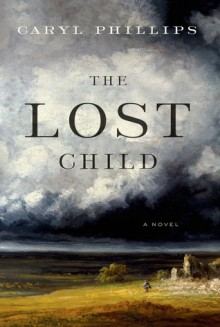 The Lost Child: A Novel - Caryl Phillips