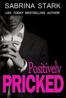 Positively Pricked - Sabrina Stark