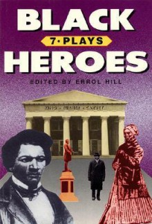 Black Heroes: Seven Plays - Errol Hill